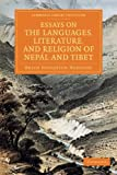 Essays on the Languages, Literature, and Religion of Nepál and Tibet : Together with Further Papers on the Geography, Ethnology, and Commerce of Those Countries, Hodgson, Brian Houghton, 1108056083