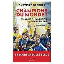 Champions du monde !: 55 jours en immersion avec les Bleus (SPORT LG) (French Edition)