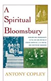 img - for A Spiritual Bloomsbury: Hinduism and Homosexuality in the Lives and Writings of Edward Carpenter, E.M. Forster, and Christopher Isherwood by Antony R. H. Copley (2006-08-04) book / textbook / text book