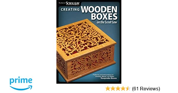 Creating Wooden Boxes On The Scroll Saw Patterns And Instructions
