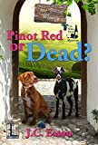 Pinot Red or Dead? (The Wine Trail Mysteries Book 3)