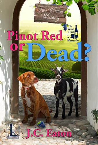 Pinot Red or Dead? (The Wine Trail Mysteries Book 3) by [Eaton, J.C.]