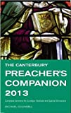 The Canterbury Preacher's Companion 2013: Complete Sermons for Sundays, Festivals and Special Occasions