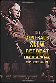 Book The General's Slow Retreat: Chile after Pinochet