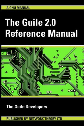 The Guile 2.0 Reference Manual by Network Theory Ltd.