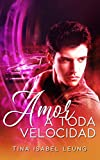 Amor a toda velocidad (Spanish Edition)