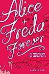 Alice + Freda Forever: A Murder in Me...