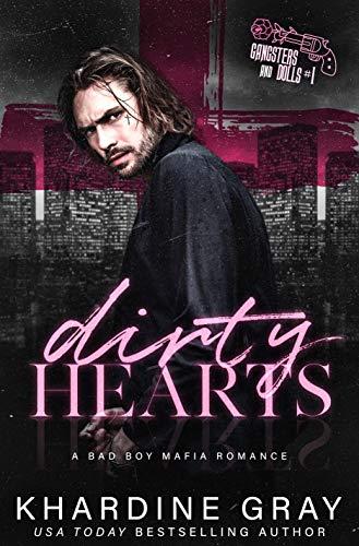 Dirty Hearts: A Bad Boy Mafia Romance (Gangsters and Dolls Book 1) -
