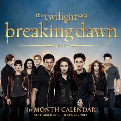 Twilight Breaking Dawn Part 2 Calendar 2013 16 Month