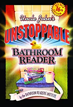 Uncle John's Unstoppable Bathroom Reader - Kindle edition ...