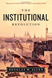 The Institutional Revolution, Douglas W. Allen, 0226014746