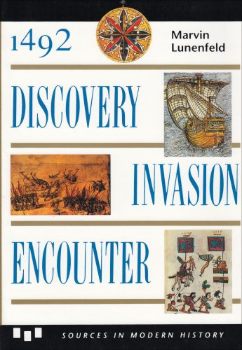 1492 : Discovery, Invasion, Encounter : Sources and Interpretations (Sources in Modern History Series)