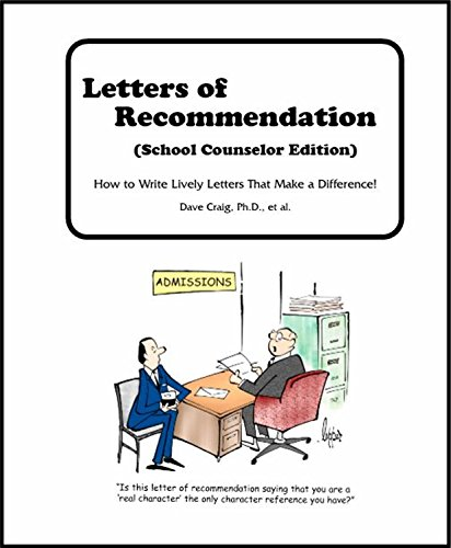 Letters of Recommendation: School Counselor Edition...How to Write Lively Letters That Make a Difference (Letter Recommendation Of)