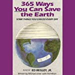 365 Ways You Can Save the Earth: Some Things You Can Do Every Day | Michael Viner,Pat Hilton