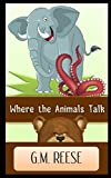 img - for Where The Animals Talk book / textbook / text book