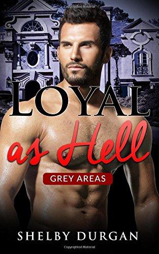 Loyal as Hell (Grey Areas) (Volume 4) PDF