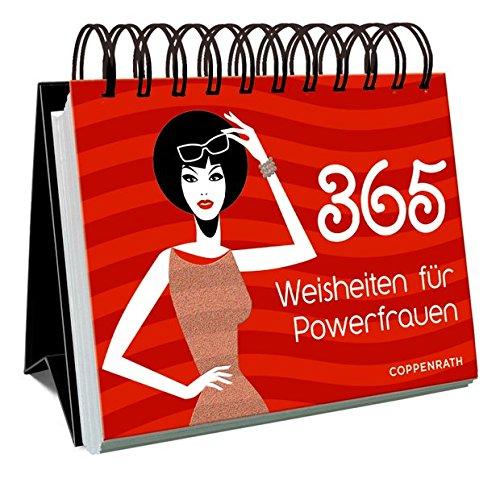 365 Weisheiten für Powerfrauen (Spiralkalender)
