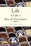 Life Is Like a Box of Chocolates, Elaine Hughes-McTear, 1465375910