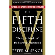 The Fifth Discipline: The Art & Practice of The Learning Organization by Peter M. Senge (2006-03-21)