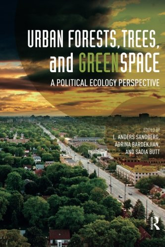 Urban Forests, Trees, and Greenspace: A Political Ecology Perspective