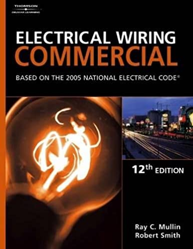 electrical wiring commercial based on the 2005 national electric rh amazon com Commercial Trailer Wiring Diagram Commercial Wiring Jobs