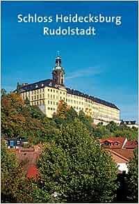 Schloss Heidecksburg Rudolstadt Amtliche Führer Der Stiftung