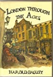 London Through the Ages, Bagust, H., 0904110990