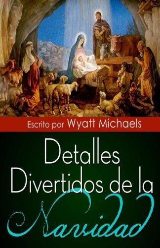 Detalles Divertidos de la Navidad! (Spanish Edition) [Wyatt Michaels] (Tapa Blanda)