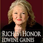 Riches and Honor | Edwene Gaines