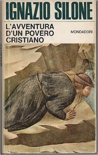 Amazon lavventura di un povero cristiano ignazio silone amazon lavventura di un povero cristiano ignazio silone libri fandeluxe Images