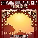 Srimada Bhagavad Gita for Beginners | J.D. Rockefeller
