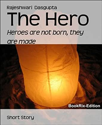 heroes born or made Are heroes born or made find answers now no 1 questions & answers place.