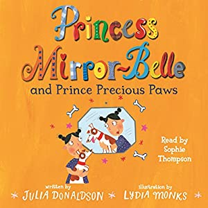 Princess Mirror-Belle and Prince Precious Paws Audiobook