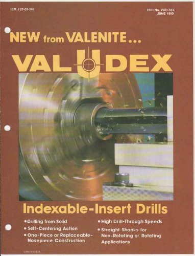 (Valenite: Val U Dex: Indexable-Insert Drills (Pub. No. VUD-103 - June 1980))