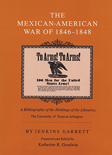 The Mexican-American War of 1846-1848: A Bibliography of the Holdings of the Libraries, The University of Texas at Arlington (Special Collections Pub) ()