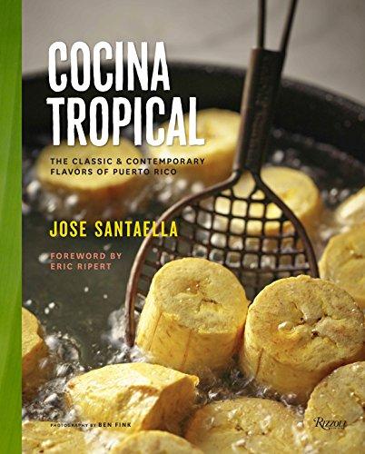 - Cocina Tropical: The Classic & Contemporary Flavors of Puerto Rico