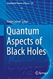 Quantum Aspects of Black Holes, , 3319108514