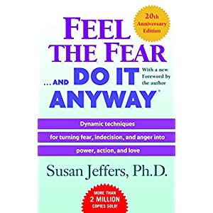 Feel the Fear . . . and Do It Anyway 3
