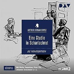 Eine Studie in Scharlachrot (Die Sherlock Holmes-Monographien - Hörspiel 1)