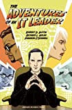 Adventures of an IT Leader, Robert D. Austin, Richard L. Nolan, Shannon O'Donnell, 142214660X