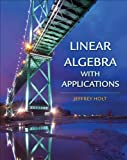 Linear Algebra with Applications, Holt, Jeffrey, 0716786672