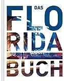 Das Florida Buch: Highlights eines faszinierenden Landes