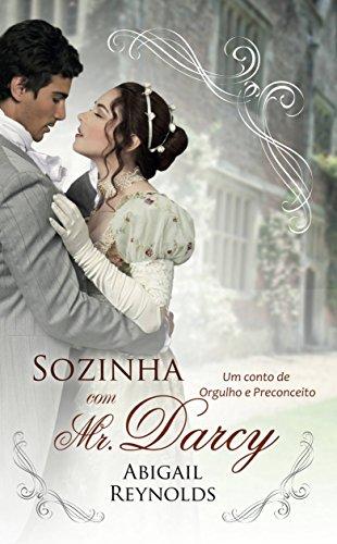 Sozinha com Mr. Darcy - eBook, Resumo, Ler Online e PDF