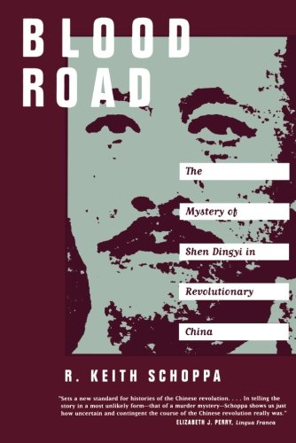 Blood Road: The Mystery of Shen Dingyi in Revolutionary China