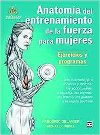 Anatomía Del Entrenamiento De La Fuerza Para Mujeres ...