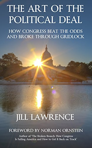 The Art of the Political Deal: How Congress Beat the Odds and Broke Through  Gridlock