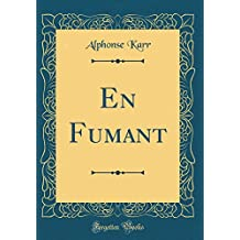 En Fumant (Classic Reprint) (French Edition)