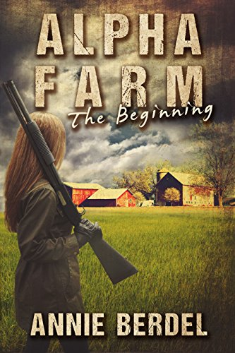 Alpha Farm: The Beginning (Prepper Chick Series Book 1)