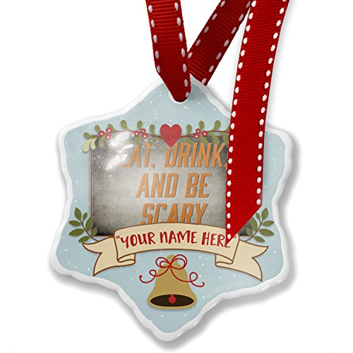 NEONBLOND Add Your Own Custom Name, Eat, Drink Be Scary Halloween Spooky Design Christmas Ornament ()
