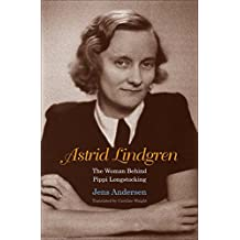 Astrid Lindgren: The Woman Behind Pippi Longstocking